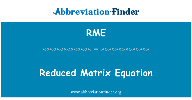 RME: Reduced Matrix Equation
