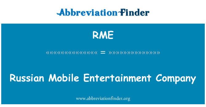 RME: Russian Mobile Entertainment Company