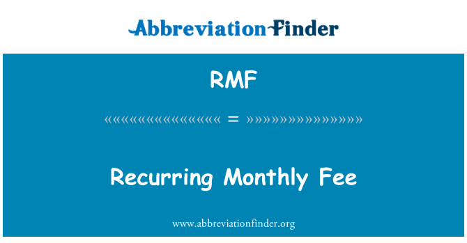 RMF: Recurring Monthly Fee