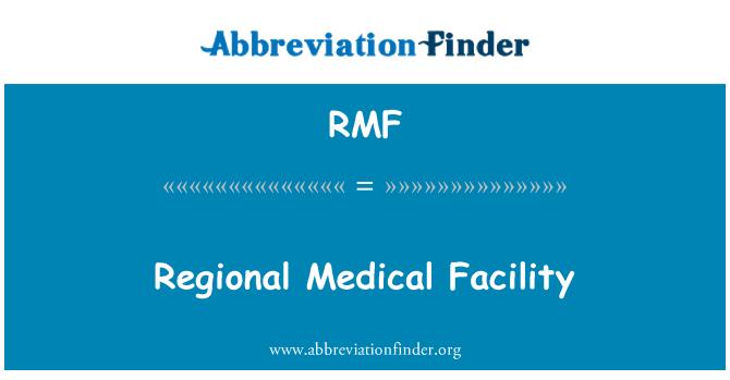 RMF: Regional Medical Facility