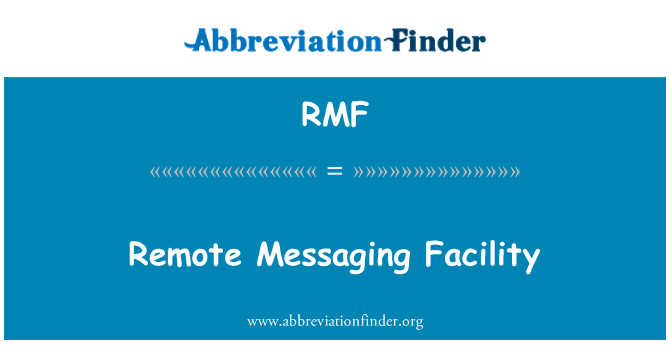 RMF: Remote Messaging Facility