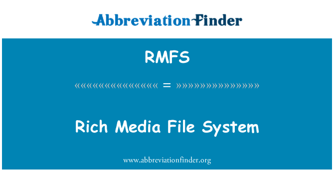 RMFS: Rich Media File System