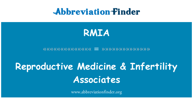 RMIA: Reproductive Medicine & Infertility Associates