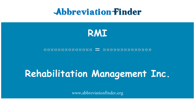 RMI: Rehabilitation Management Inc.