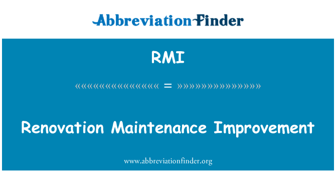 RMI: Renovation Maintenance Improvement