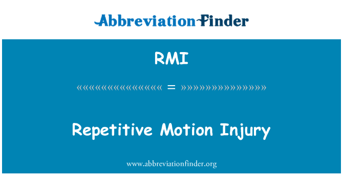 RMI: Repetitive Motion Injury