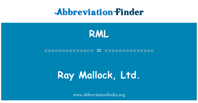 RML: Ray Mallock, Ltd.
