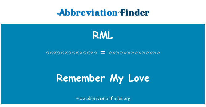 RML: Remember My Love
