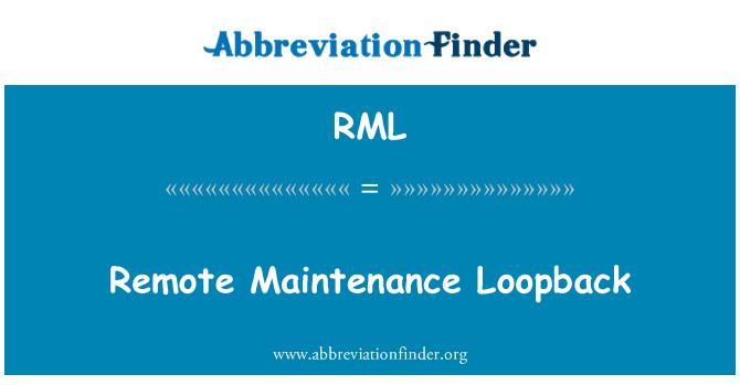 RML: Remote Maintenance Loopback