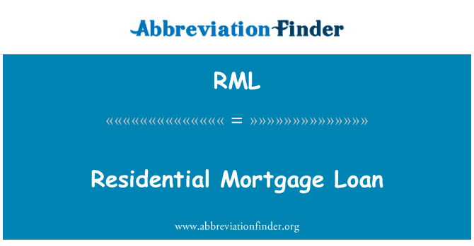 RML: Residential Mortgage Loan