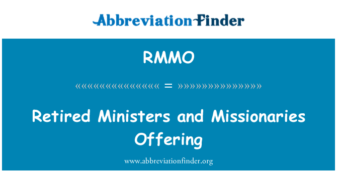 RMMO: Retired Ministers and Missionaries Offering