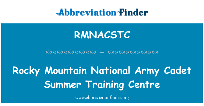 RMNACSTC: Rocky Mountain National Army Cadet Summer Training Centre