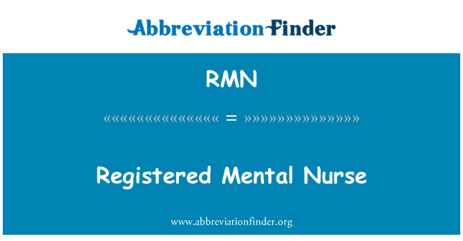 RMN: Registered Mental Nurse