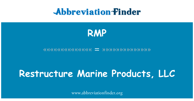 RMP: Restructure Marine Products, LLC