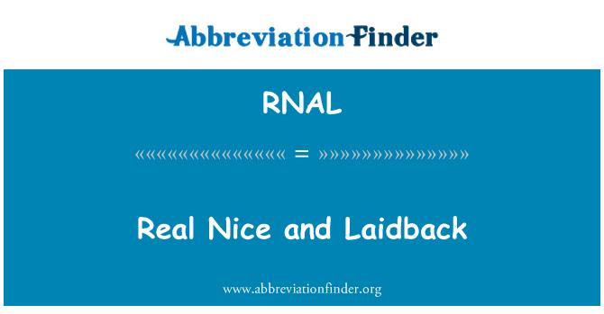 RNAL: Real Nice and Laidback