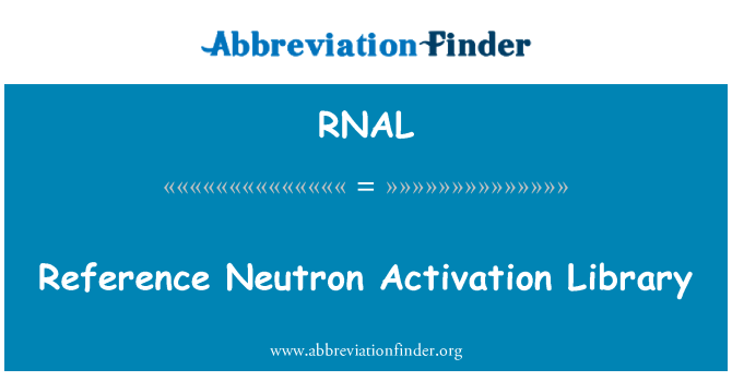 RNAL: Reference Neutron Activation Library