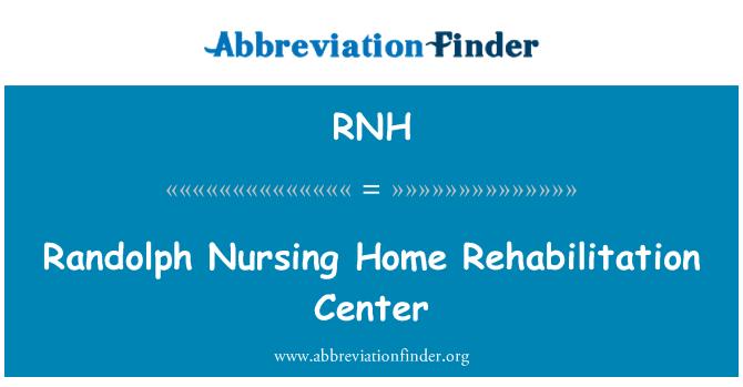 RNH: Randolph Nursing Home Rehabilitation Center