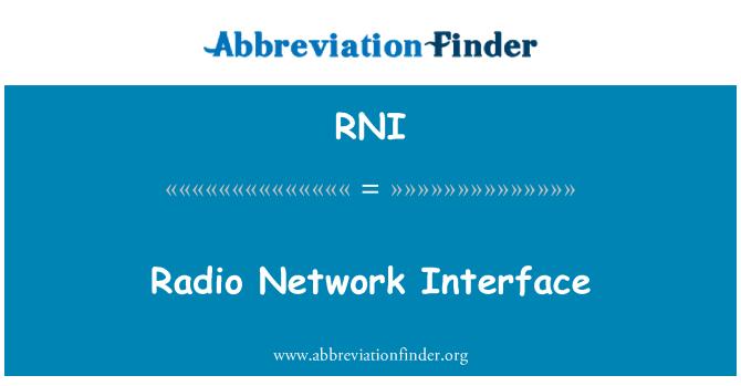 RNI: Radio Network Interface