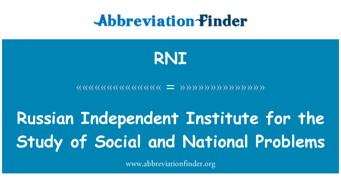 RNI: Russian Independent Institute for the Study of Social and National Problems