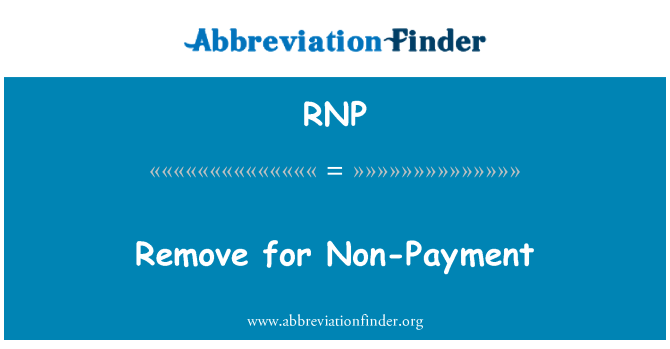 RNP: Remove for Non-Payment
