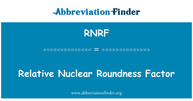 RNRF: Relative Nuclear Roundness Factor