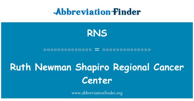 RNS: Ruth Newman Shapiro Regional Cancer Center