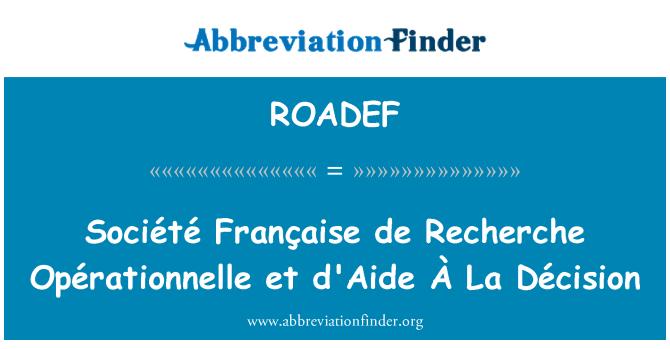 ROADEF: Société Française de Recherche Opérationnelle et d'Aide À La Décision