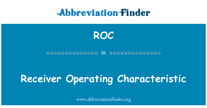 ROC: Receiver Operating Characteristic