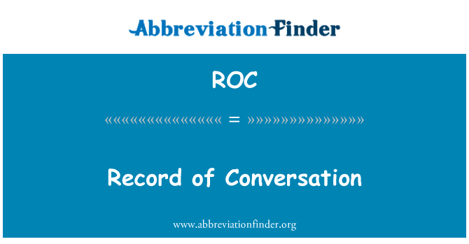 ROC: Record of Conversation