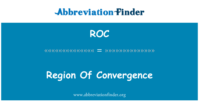 ROC: Region Of Convergence