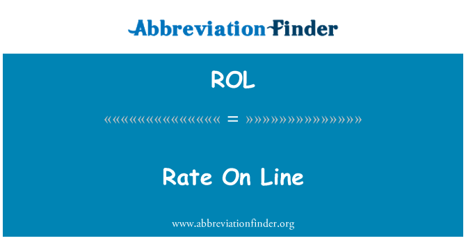 ROL: Rate On Line