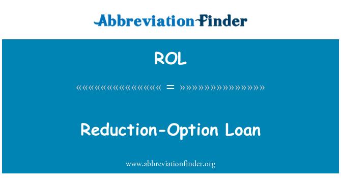 ROL: Reduction-Option Loan