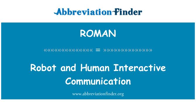 ROMAN: Robot şi umane de comunicare Interactive