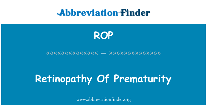 ROP: Retinopathy Of Prematurity