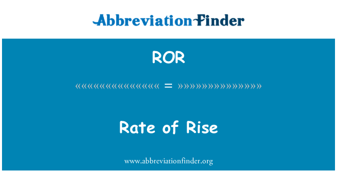 ROR: Rate of Rise