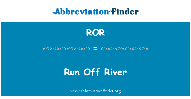 ROR: Run Off River