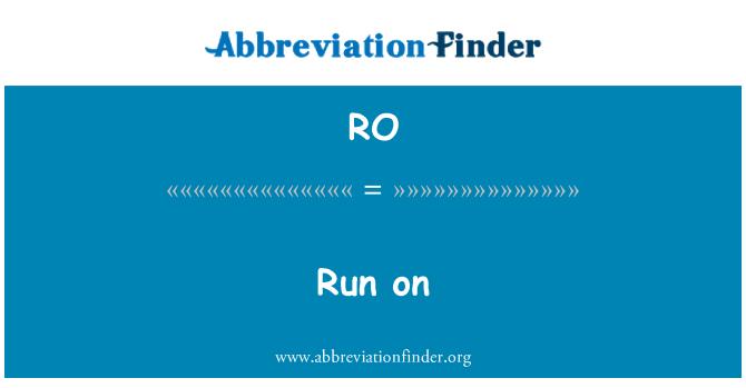 RO: Run on