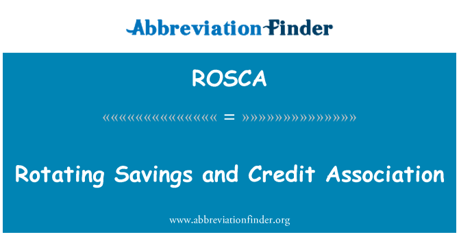 ROSCA: Rotating Savings and Credit Association