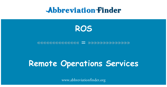 ROS: Remote Operations Services