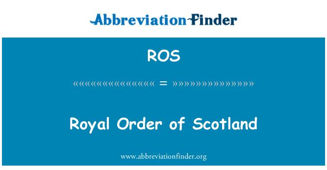ROS: Royal Order of Scotland