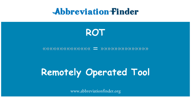 ROT: Remotely Operated Tool