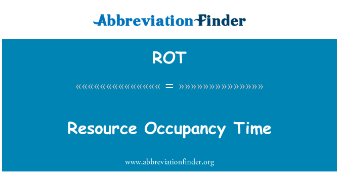 ROT: Resource Occupancy Time