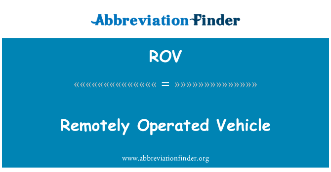 ROV: Remotely Operated Vehicle