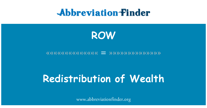 ROW: Redistribution of Wealth