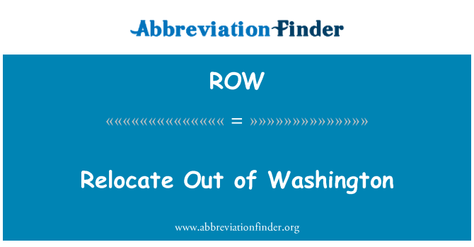ROW: Relocate Out of Washington