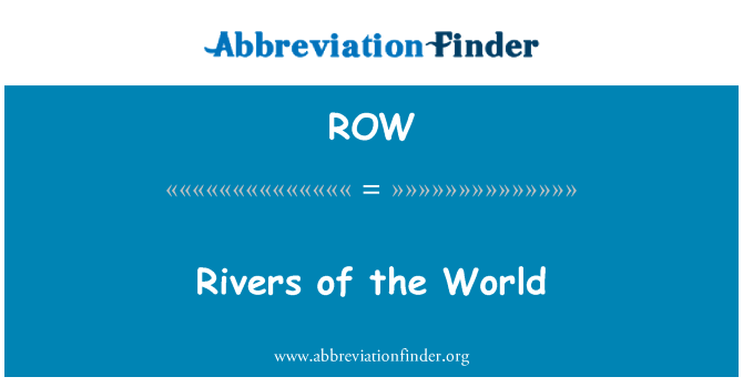 ROW: Rivers of the World