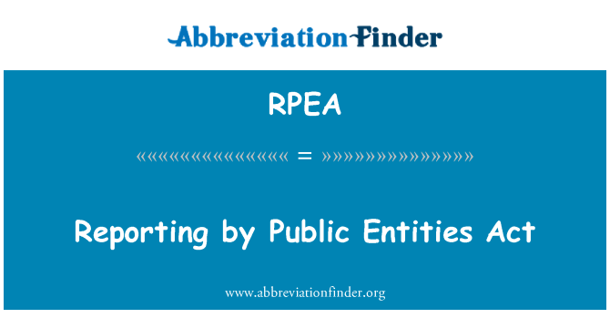 RPEA: Reporting by Public Entities Act