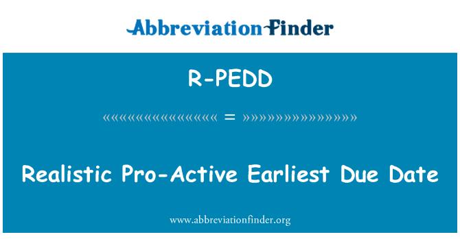 R-PEDD: Realistic Pro-Active Earliest Due Date