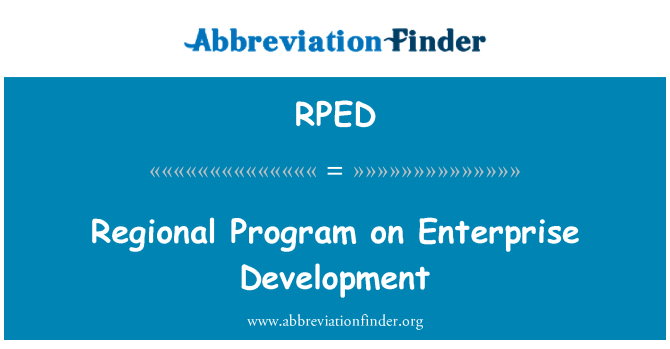 RPED: Regional Program on Enterprise Development