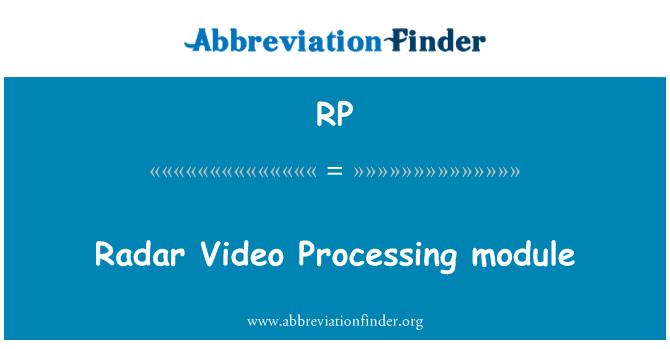 RP: Radar Video Processing module
